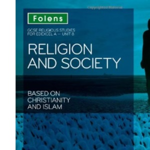 Religion and Society Based on Christianity and Islam: Student Book: Edexcel A Unit 8 (GCSE Religious Studies)