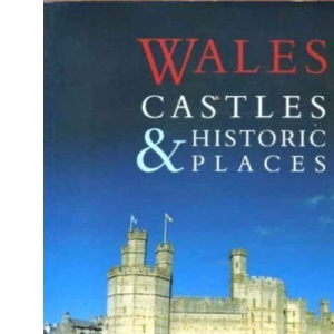 Wales: Castles and Historic Places (Regional & city guides)