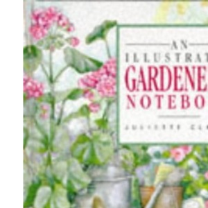 An Illustrated Gardener's Notebook (Illustrated Notebooks)