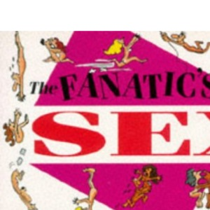A Fanatic's Guide to Sex (Fanatic's guides)