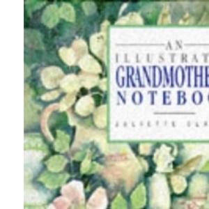 An Illustrated Grandmother's Notebook (Juliette Clarke Notebooks)