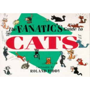 Fanatic's Guide to Cats (The Fanatic's Guides Series)