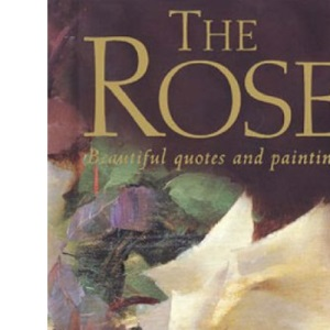 The Roses: A Celebration in Words and Paintings (Quotations)