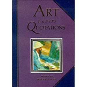 Art Lover's Quotations (Quotation Book)