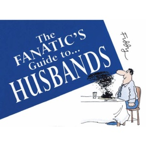 The Fanatic's Guide to Husbands