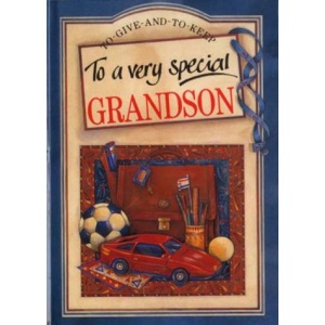 To a Very Special Grandson (To-Give-And-To-Keep)