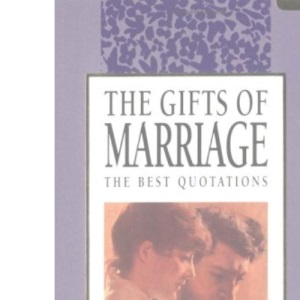 The Gifts of Marriage: The Best Quotations (In Quotations)