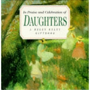 In Praise and Celebration of Daughters (Large Square Books)