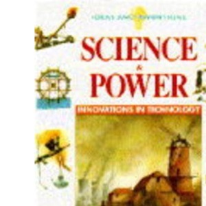 Science and Power (Ideas & Inventions)