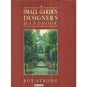 A Small Garden Designer's Handbook