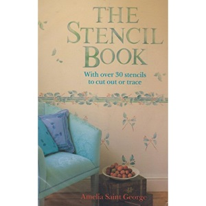 The Stencil Book: With Over 30 Stencils to Cut Out or Trace