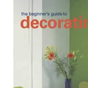 The Conran Beginner's Guide to Decorating