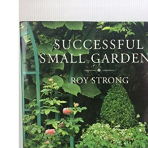 Successful Small Gardens