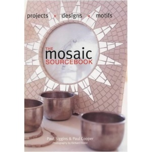 The Mosaic Sourcebook: Projects, Designs, Motifs