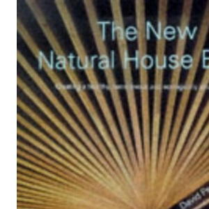 The New Natural House Book: Creating a Healthy, Harmonious and Ecologically Sound Home (A Gaia original)
