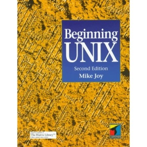 Beginning UNIX (Tutorial guides in computing & information systems)