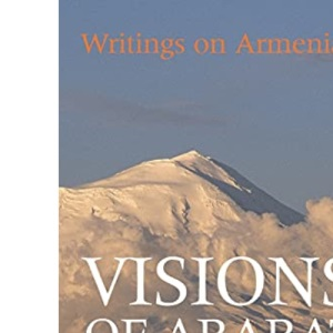 Visions of Ararat: Writings on Armenia
