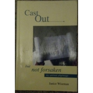 Cast Out, But Not Forsaken