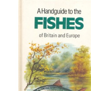 A Handguide to the Fishes of Britain and Europe (Nature handguides)