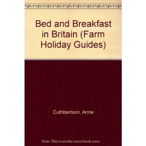 Bed and Breakfast in Britain (Farm Holiday Guides)