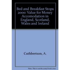 Bed and Breakfast Stops 2000: Value for Money Accomodation in England, Scotland, Wales and Ireland
