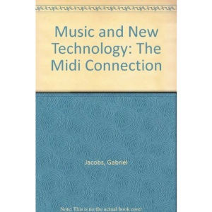 Music and New Technology: The Midi Connection