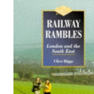 Railway Rambles: London and the South-East