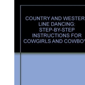 Country and Western Line Dancing: Step-by-step Instructions for Cowgirls and Cowboys