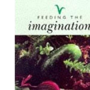 Feeding the Imagination: Vegetarian Society Cookbook