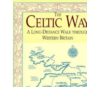 The Celtic Way: A Long Distance Path Through Western Britain