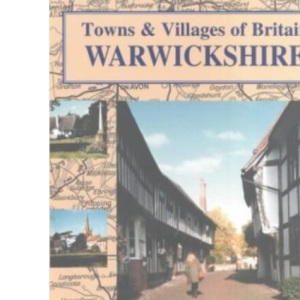 Warwickshire: Towns and Villages