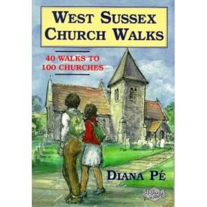 West Sussex Church Walks: 40 Walks to 100 Churches