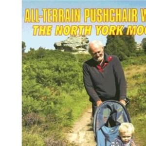 All-Terrain Pushchair Walks: North York Moors