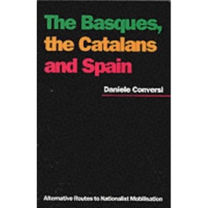 Basques, the Catalans and Spain: Alternative Routes to Nationalist Mobilisation