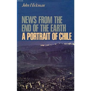 News from the End of the Earth: Portrait of Chile