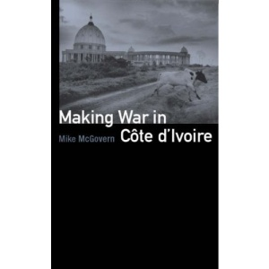 Making War in Cote D'Ivoire