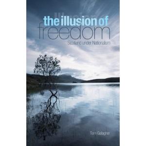 The Illusion of Freedom: Scotland Under Nationalism