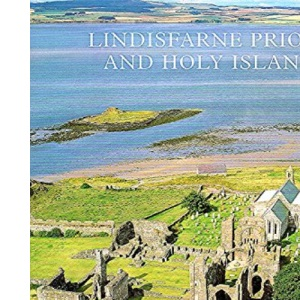 Lindisfarne Priory and Holy Island: Full Colour Guide
