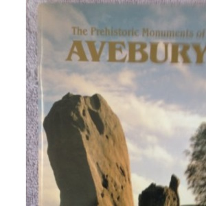 The Prehistoric Monuments of Avebury