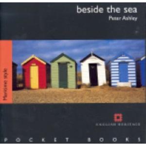 Beside the Sea: Maritime Style (English Heritage Pocket Books S.)