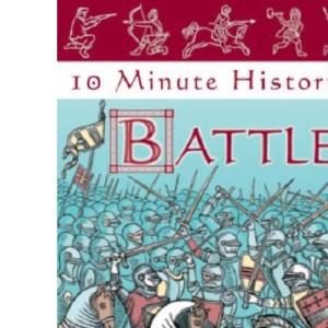 Battles (10 Minute Histories)