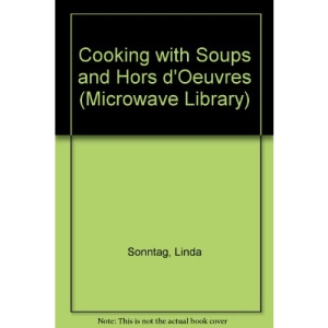 Cooking with Soups and Hors d'Oeuvres (Microwave Library)