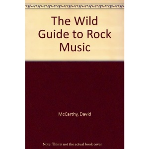 The Wild Guide to Rock Music
