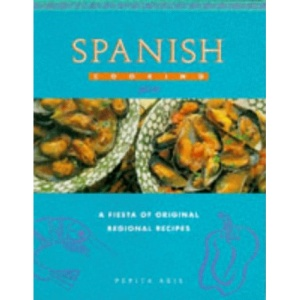 Spanish Cooking: A Fiesta of Original Regional Recipes