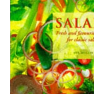 Salads: Fresh and Favourite Recipes for Classic Salads