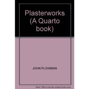 Plasterworks (A Quarto book)