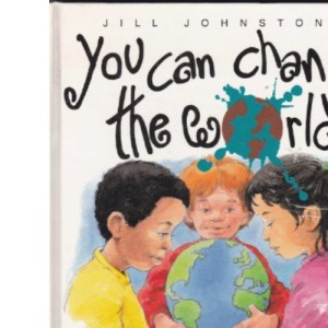 You Can Change the World: An A-Z Guide to Praying for People Who Still Need to Hear About God's Love
