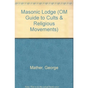 Masonic Lodge (OM Guide to Cults & Religious Movements)