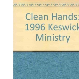 Clean Hands: 1996 Keswick Ministry