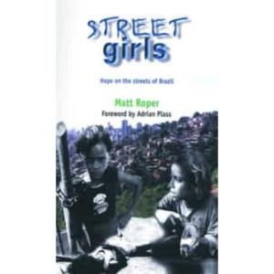 Street Girls: Hope on the Streets of Brazil